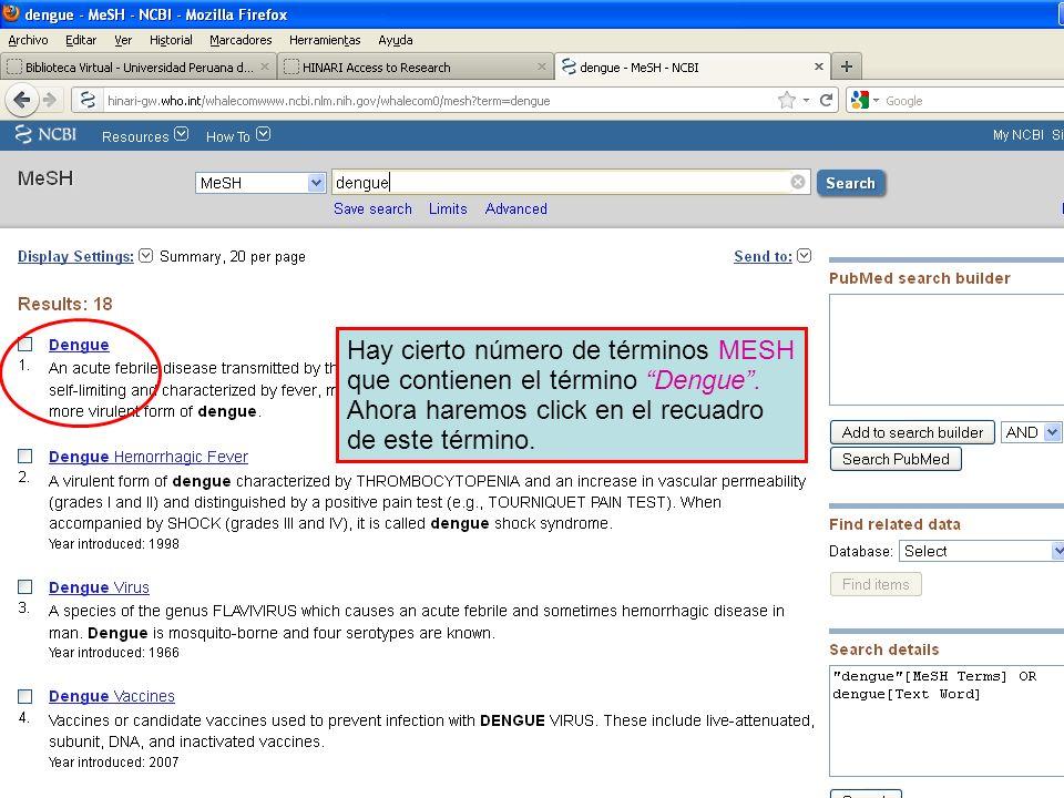 Hay cierto número de términos MESH que contienen el término Dengue. Ahora haremos click en el recuadro de este término.