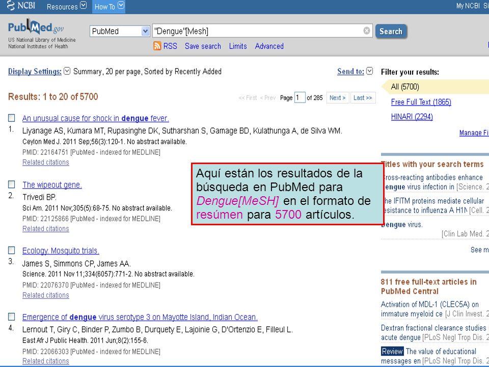 Aquí están los resultados de la búsqueda en PubMed para Dengue[MeSH] en el formato de resúmen para 5700 artículos.