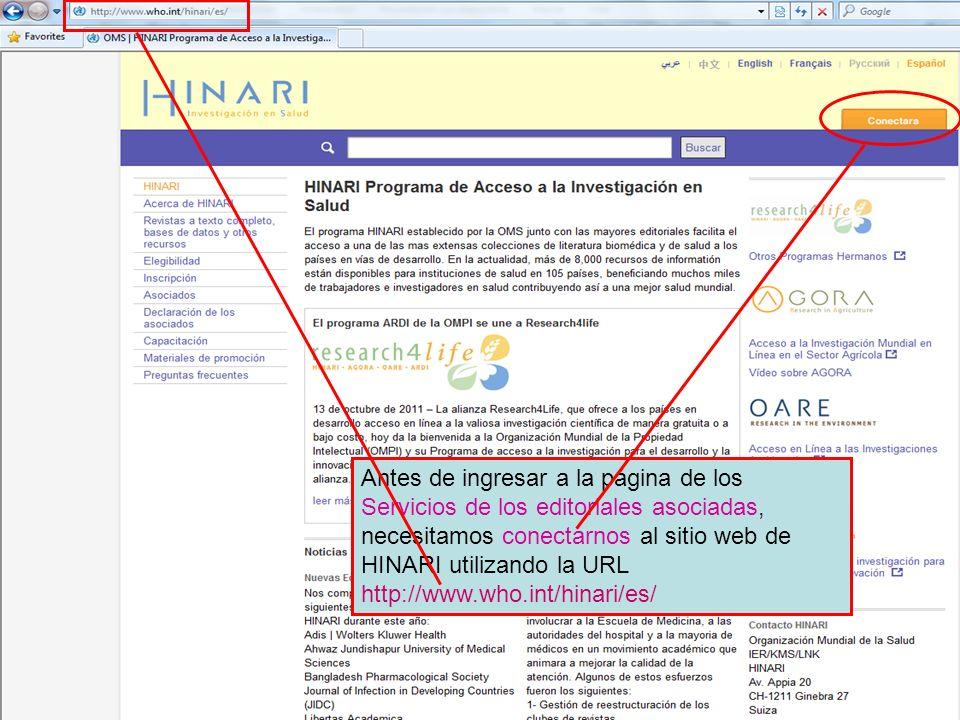 Antes de ingresar a la página de los Servicios de los editoriales asociadas, necesitamos conectarnos al sitio web de HINARI utilizando la URL http://w