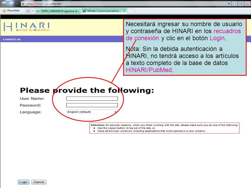 Necesitará ingresar su nombre de usuario y contraseña de HINARI en los recuadros de conexión y clic en el botón Login. Nota: Sin la debida autenticaci