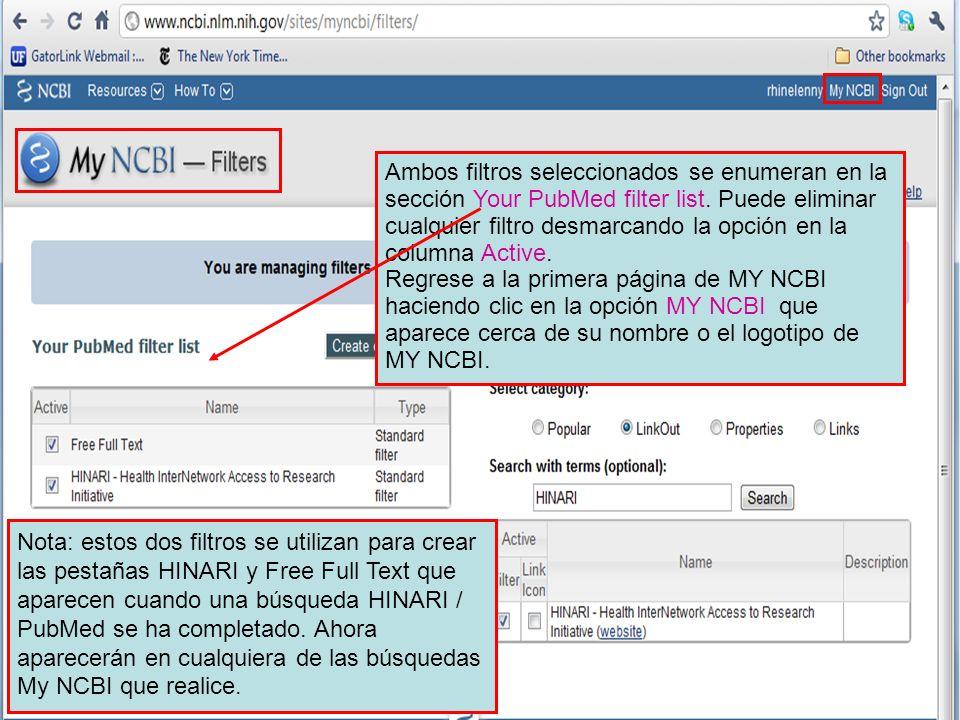 Ambos filtros seleccionados se enumeran en la sección Your PubMed filter list. Puede eliminar cualquier filtro desmarcando la opción en la columna Act