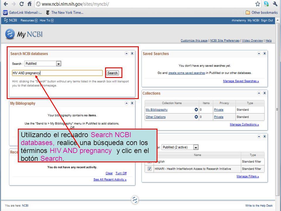 Utilizando el recuadro Search NCBI databases, realice una búsqueda con los términos HIV AND pregnancy y clic en el botón Search.