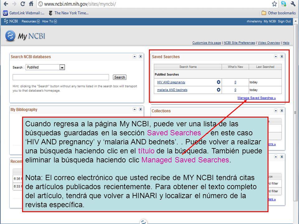 Cuando regresa a la página My NCBI, puede ver una lista de las búsquedas guardadas en la sección Saved Searches - en este caso HIV AND pregnancy y mal