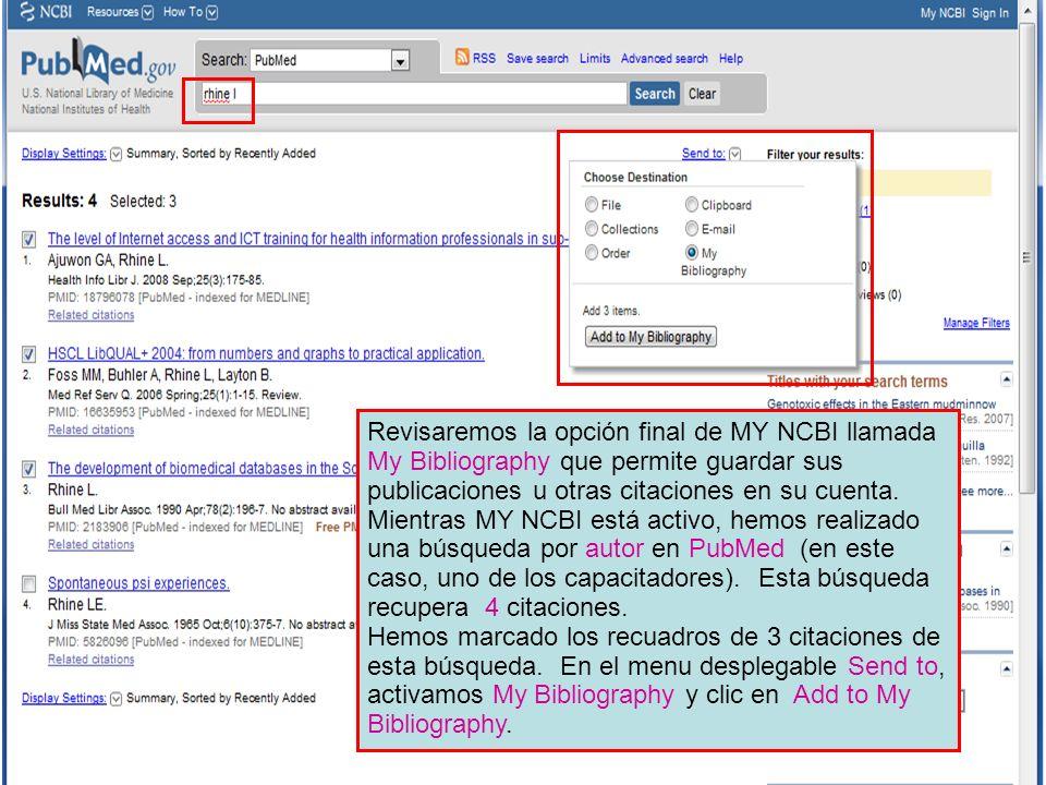 Revisaremos la opción final de MY NCBI llamada My Bibliography que permite guardar sus publicaciones u otras citaciones en su cuenta. Mientras MY NCBI