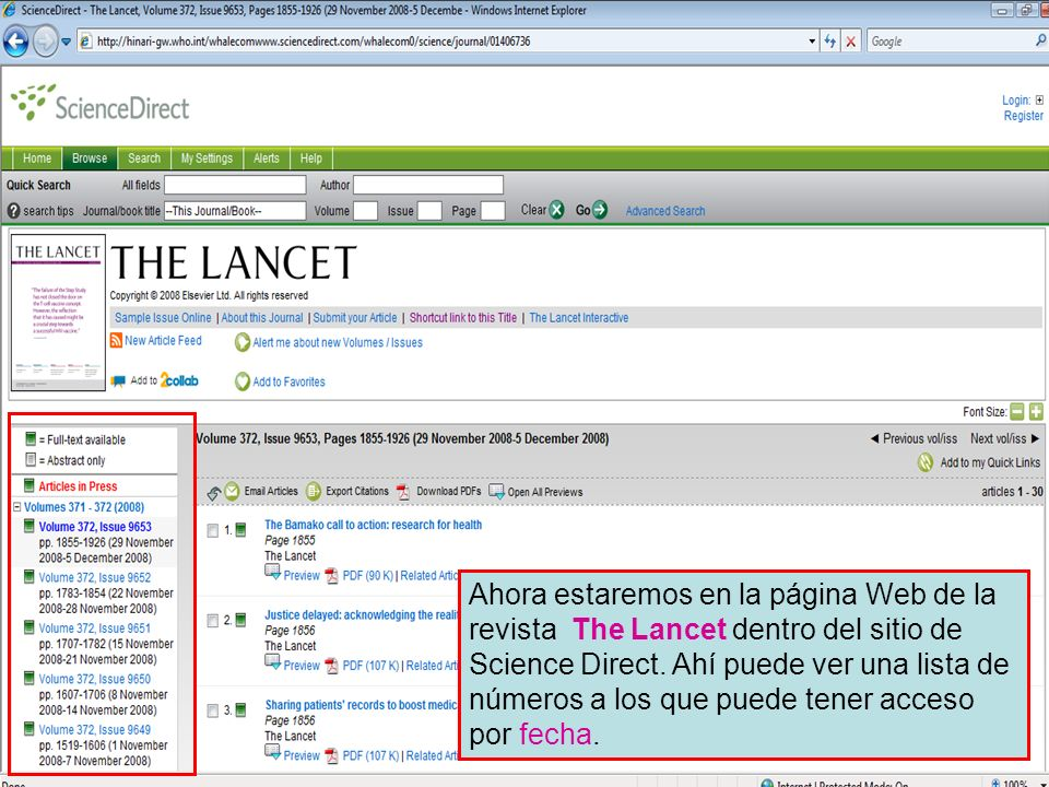 Science Direct 6 Ahora estaremos en la página Web de la revista The Lancet dentro del sitio de Science Direct. Ahí puede ver una lista de números a lo