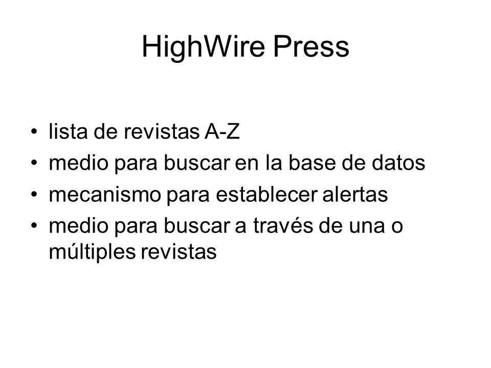 HighWire Press lista de revistas A-Z medio para buscar en la base de datos mecanismo para establecer alertas medio para buscar a través de una o múltiples revistas