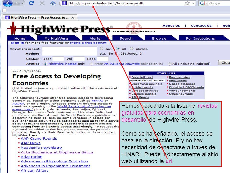 Hemos accedido a la lista de revistas gratuitas para economías en desarrollo de Highwire Press. Como se ha señalado, el acceso se basa en la dirección