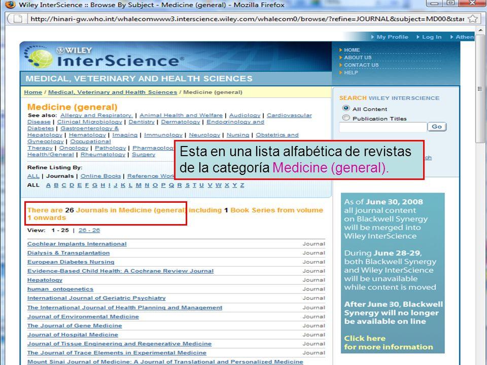 Wiley Interscience 4 Esta en una lista alfabética de revistas de la categoría Medicine (general).
