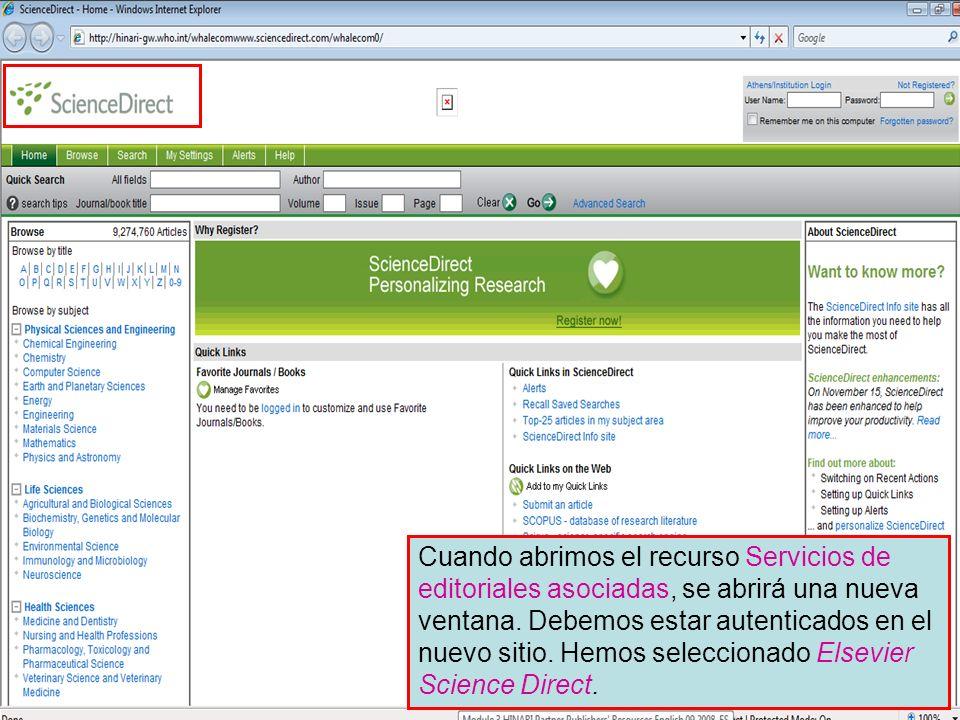 Science Direct 1 Cuando abrimos el recurso Servicios de editoriales asociadas, se abrirá una nueva ventana.
