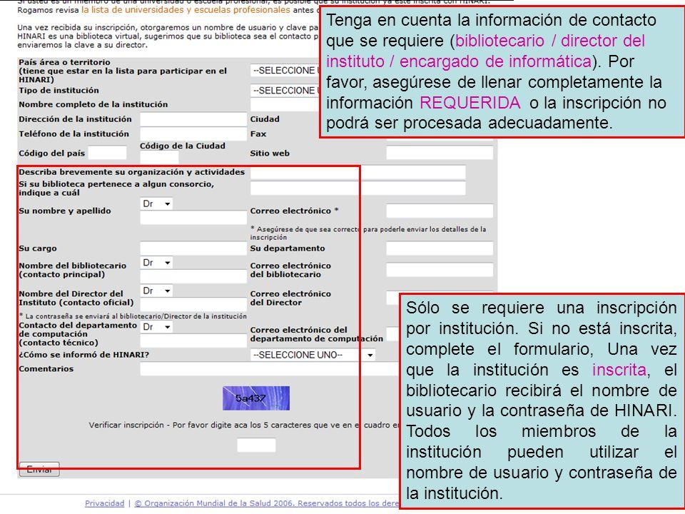 Tenga en cuenta la información de contacto que se requiere (bibliotecario / director del instituto / encargado de informática). Por favor, asegúrese d