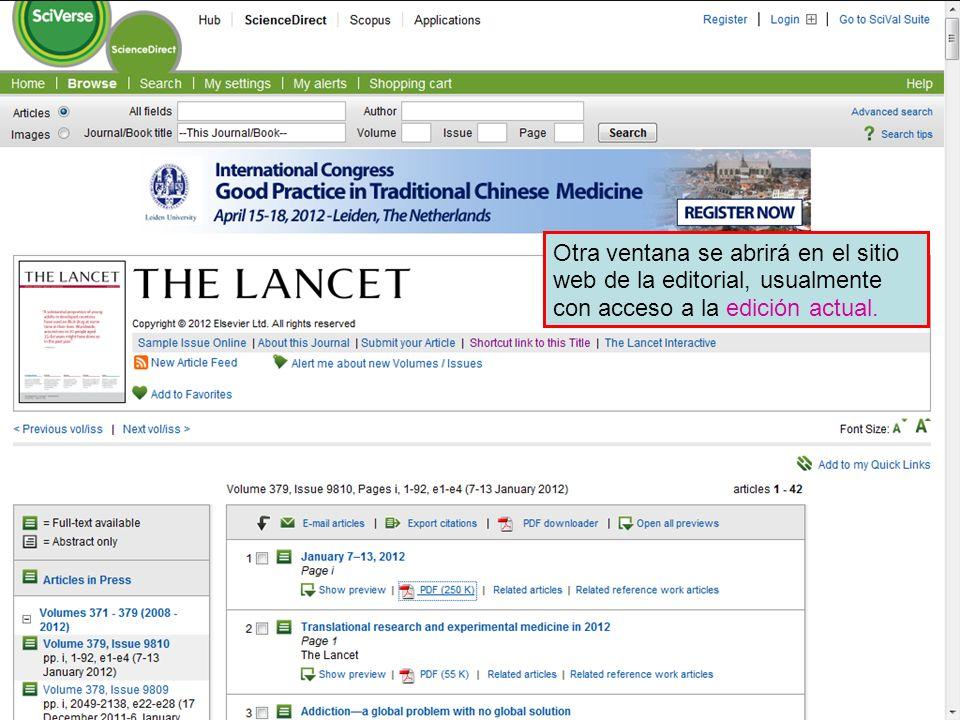 Accessing journals by title 4 Otra ventana se abrirá en el sitio web de la editorial, usualmente con acceso a la edición actual.