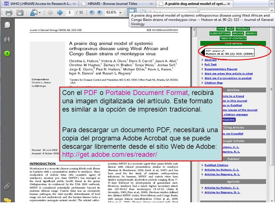 Con el PDF o Portable Document Format, recibirá una imagen digitalizada del artículo. Este formato es similar a la opción de impresión tradicional. Pa