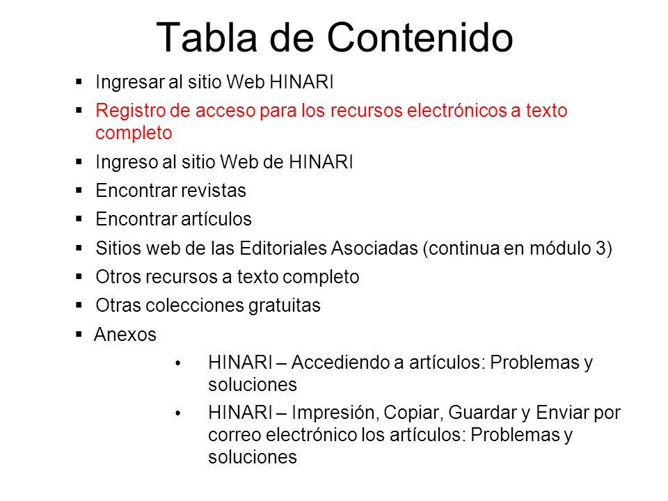 Tabla de Contenido Ingresar al sitio Web HINARI Registro de acceso para los recursos electrónicos a texto completo Ingreso al sitio Web de HINARI Enco