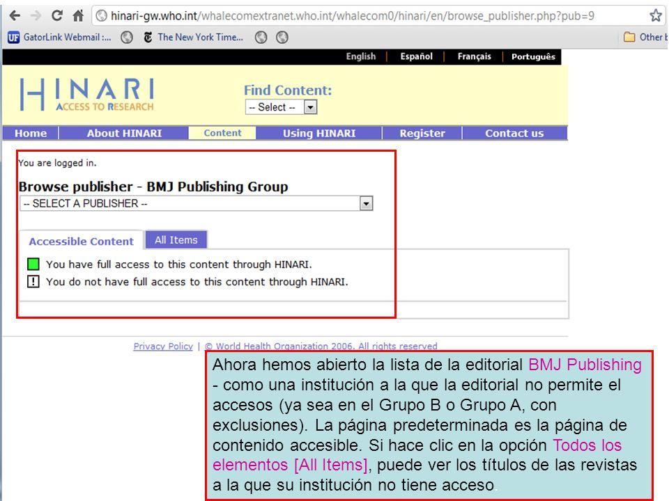 Ahora hemos abierto la lista de la editorial BMJ Publishing - como una institución a la que la editorial no permite el accesos (ya sea en el Grupo B o