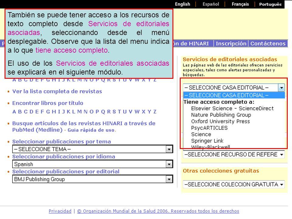 Partner publisher services 1 También se puede tener acceso a los recursos de texto completo desde Servicios de editoriales asociadas, seleccionando de