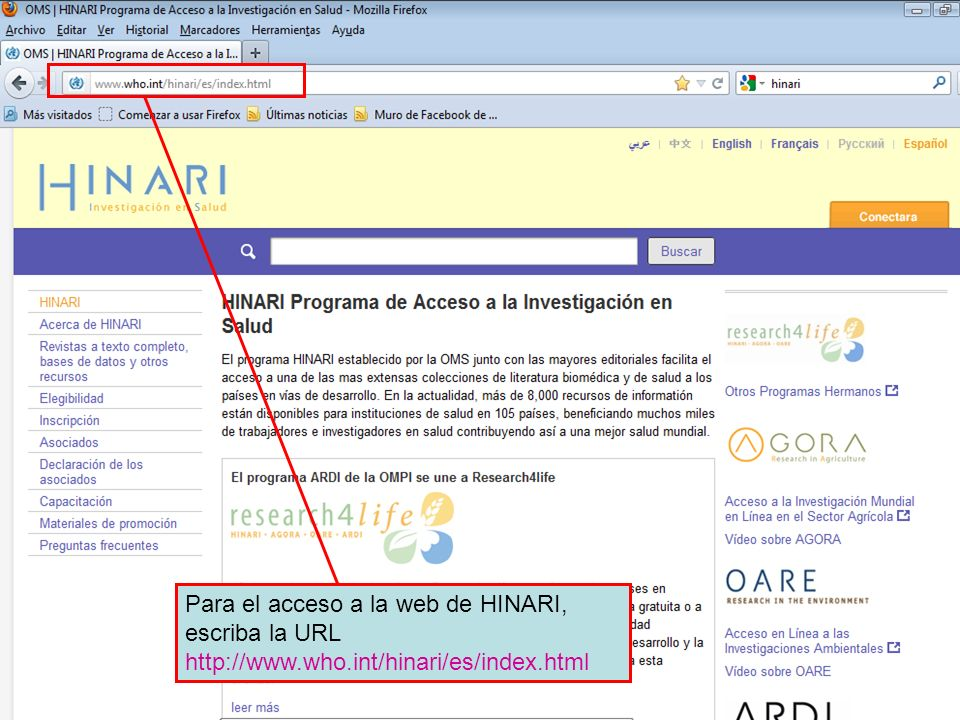 The HINARI website address Para el acceso a la web de HINARI, escriba la URL http://www.who.int/hinari/es/index.html