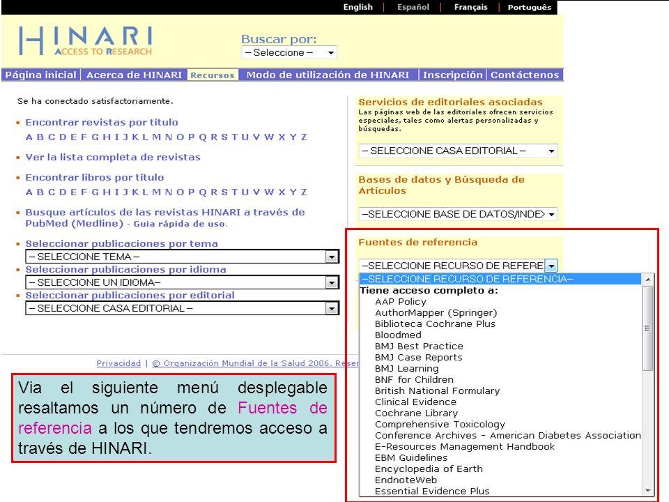 Via el siguiente menú desplegable resaltamos un número de Fuentes de referencia a los que tendremos acceso a través de HINARI.