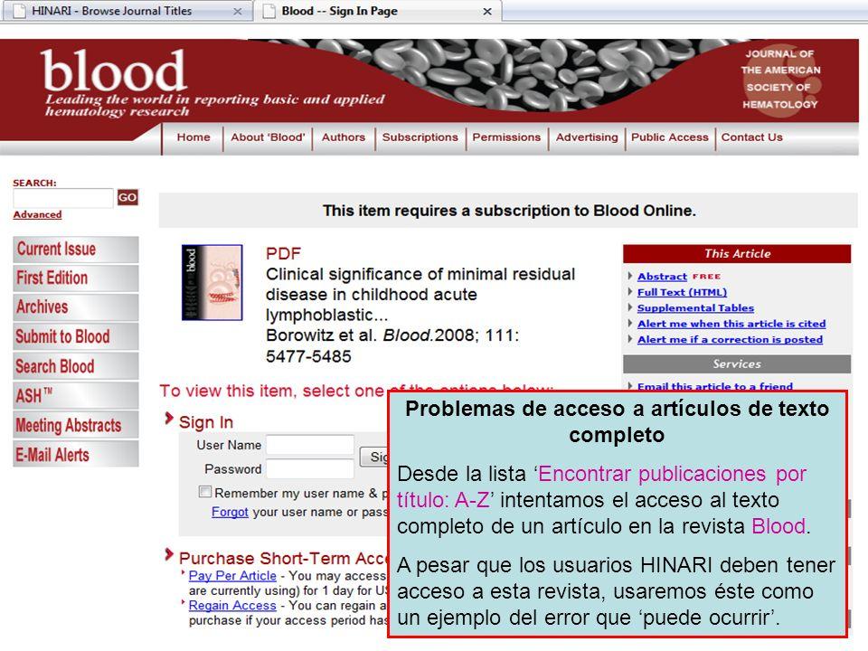 Problemas de acceso a artículos de texto completo Desde la lista Encontrar publicaciones por título: A-Z intentamos el acceso al texto completo de un