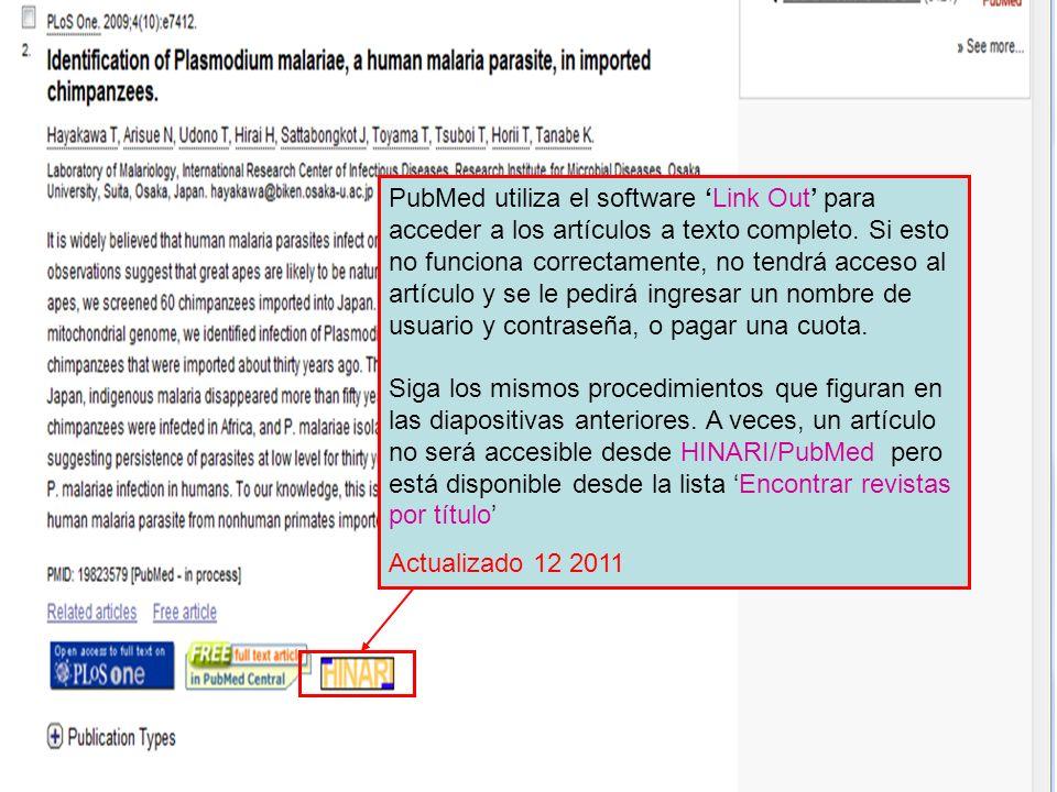 PubMed utiliza el software Link Out para acceder a los artículos a texto completo. Si esto no funciona correctamente, no tendrá acceso al artículo y s