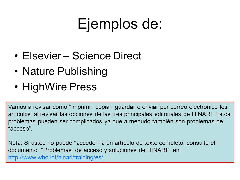 Ejemplos de: Elsevier – Science Direct Nature Publishing HighWire Press Vamos a revisar como