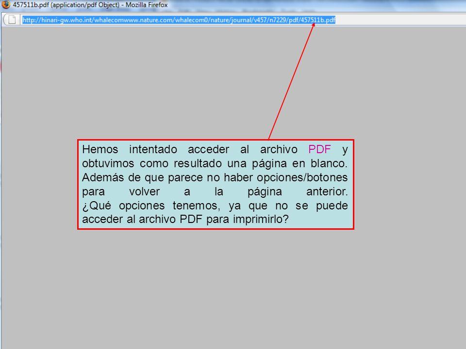 ` Hemos intentado acceder al archivo PDF y obtuvimos como resultado una página en blanco. Además de que parece no haber opciones/botones para volver a
