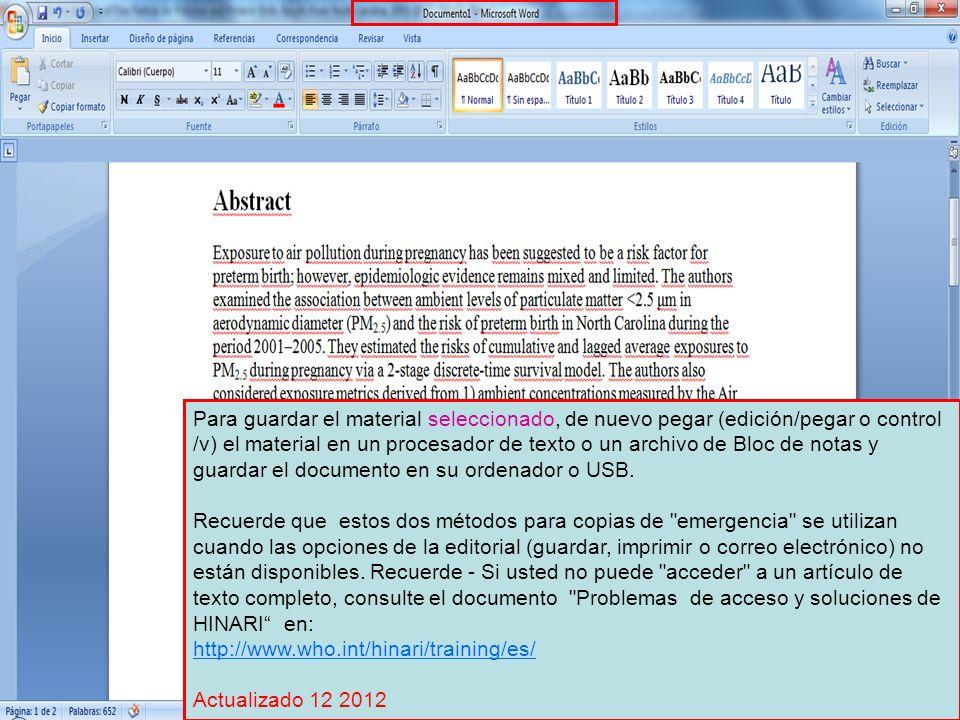 Para guardar el material seleccionado, de nuevo pegar (edición/pegar o control /v) el material en un procesador de texto o un archivo de Bloc de notas