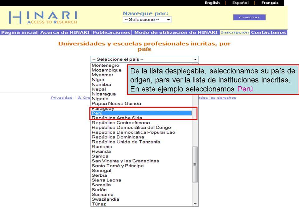 De la lista desplegable, seleccionamos su país de origen, para ver la lista de instituciones inscritas. En este ejemplo seleccionamos Perú.
