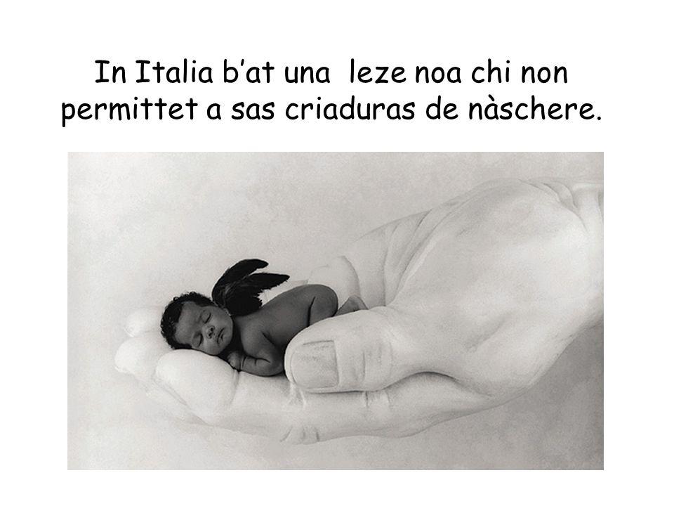 In Italia bat una leze noa chi non permittet a sas criaduras de nàschere.