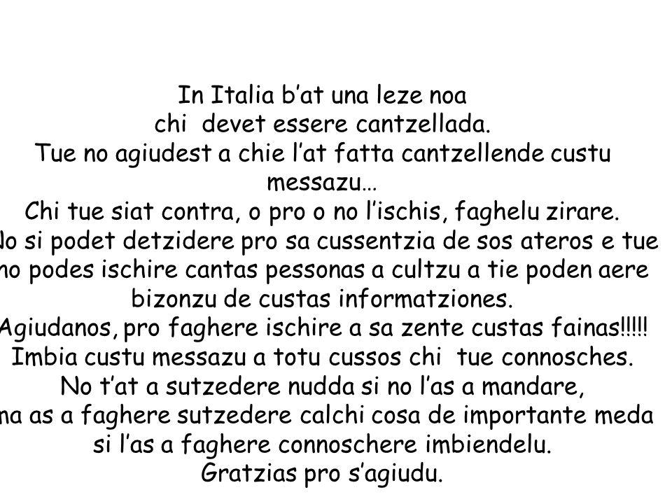 In Italia bat una leze noa chi devet essere cantzellada.
