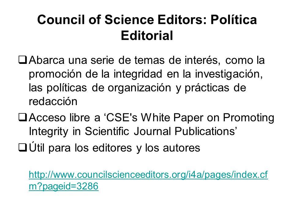 Council of Science Editors: Política Editorial Abarca una serie de temas de interés, como la promoción de la integridad en la investigación, las polít