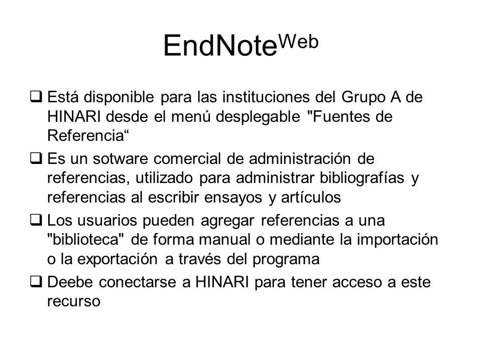 EndNote Web Está disponible para las instituciones del Grupo A de HINARI desde el menú desplegable