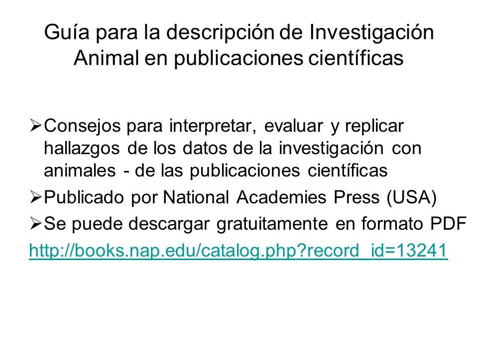 Guía para la descripción de Investigación Animal en publicaciones científicas Consejos para interpretar, evaluar y replicar hallazgos de los datos de