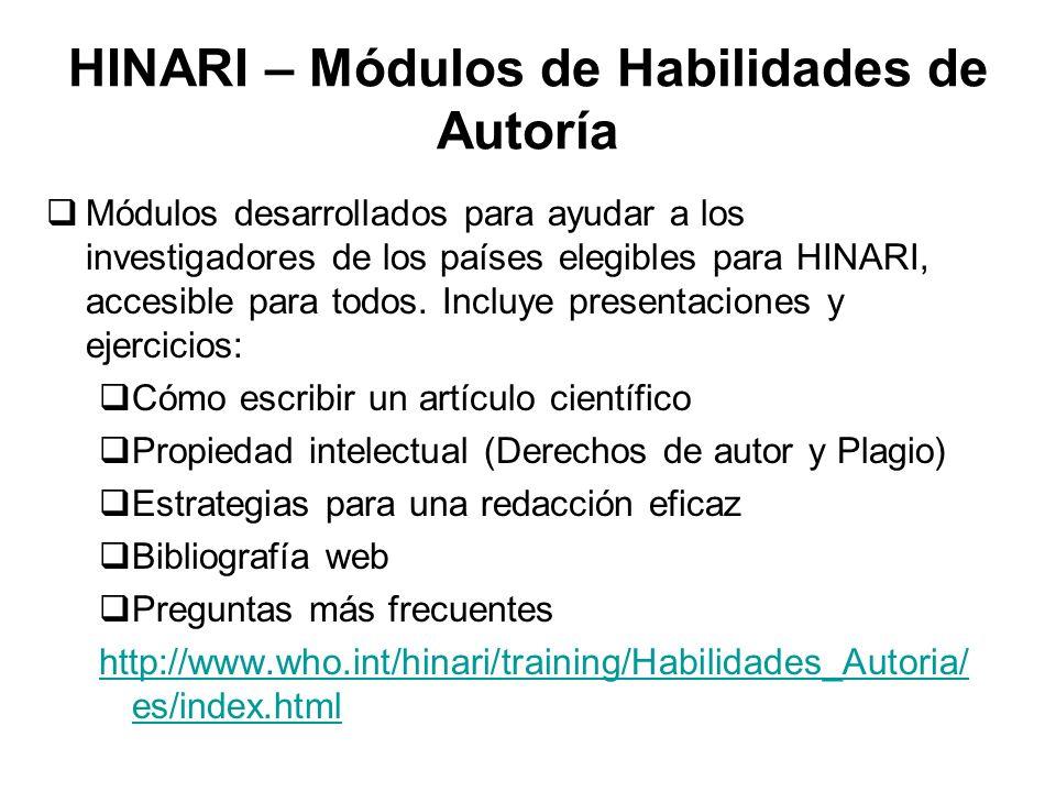 HINARI – Módulos de Habilidades de Autoría Módulos desarrollados para ayudar a los investigadores de los países elegibles para HINARI, accesible para
