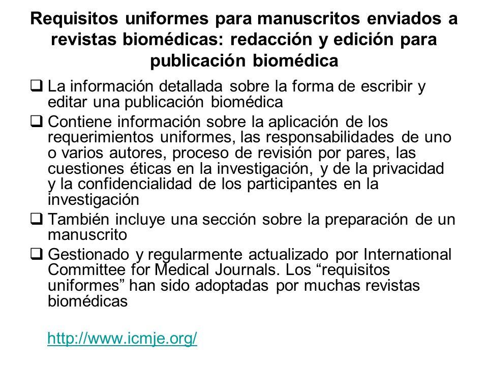 Requisitos uniformes para manuscritos enviados a revistas biomédicas: redacción y edición para publicación biomédica La información detallada sobre la