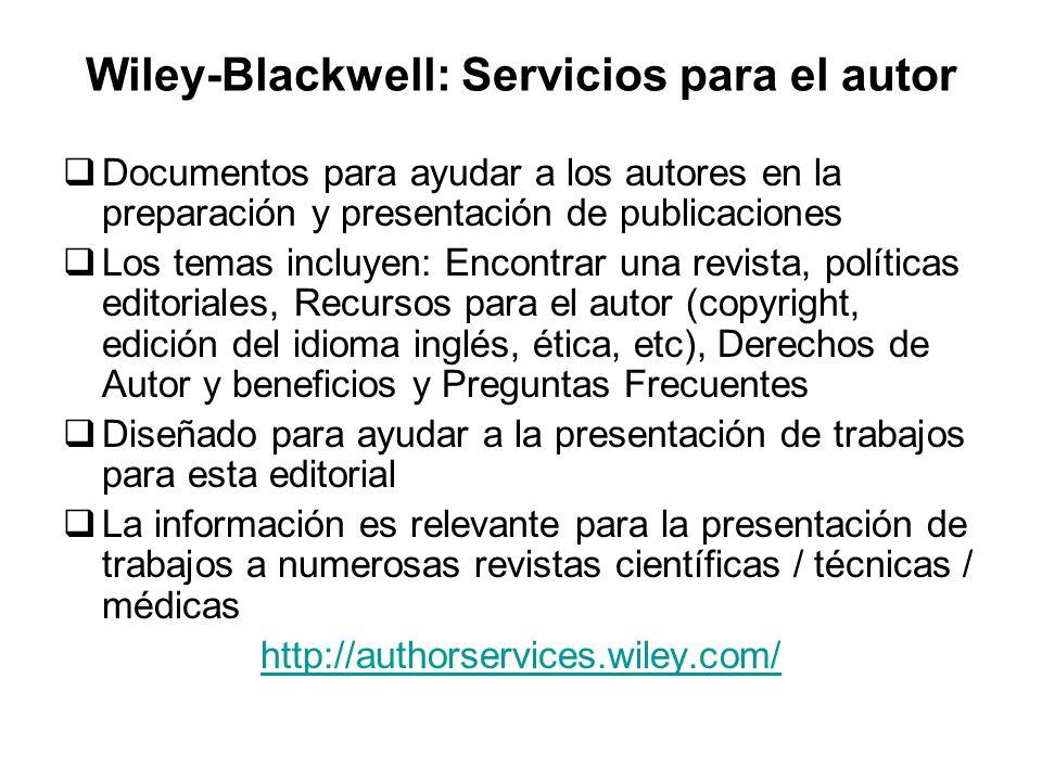 Wiley-Blackwell: Servicios para el autor Documentos para ayudar a los autores en la preparación y presentación de publicaciones Los temas incluyen: En
