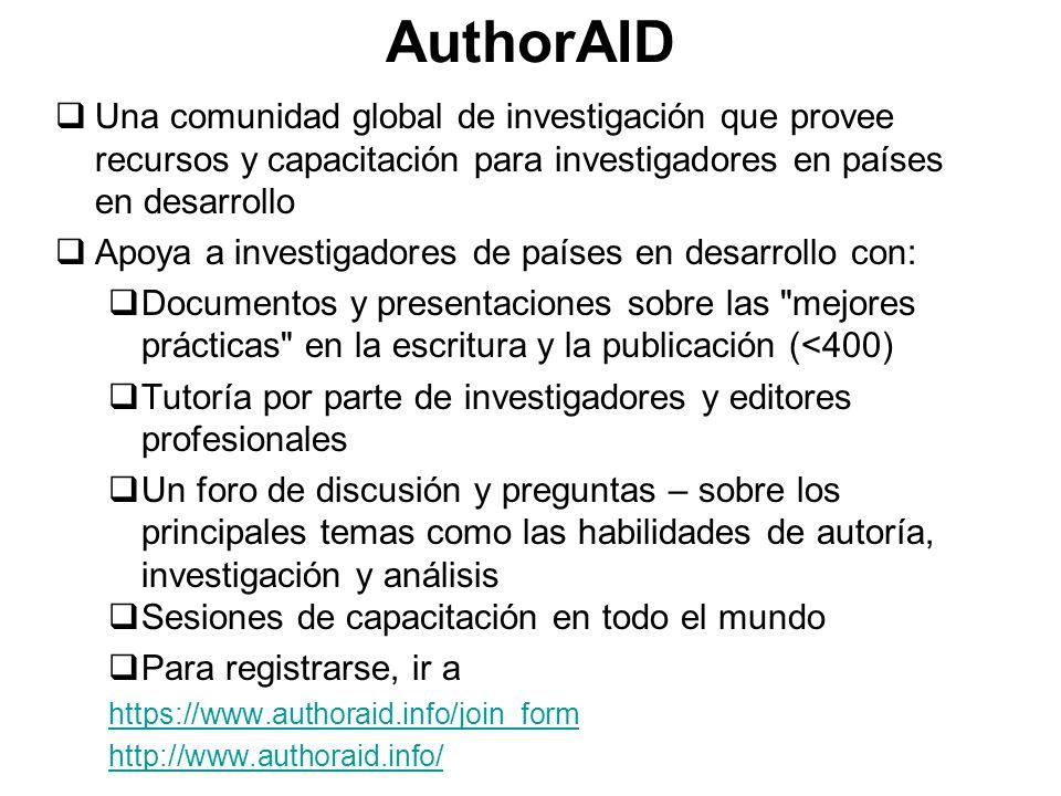 AuthorAID Una comunidad global de investigación que provee recursos y capacitación para investigadores en países en desarrollo Apoya a investigadores