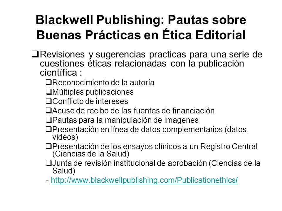 Blackwell Publishing: Pautas sobre Buenas Prácticas en Ética Editorial Revisiones y sugerencias practicas para una serie de cuestiones éticas relacion