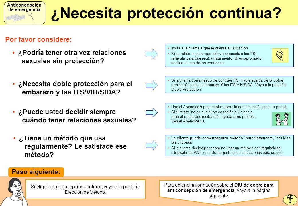 ¿Necesita protección continua? Invite a la clienta a que le cuente su situación. Si su relato sugiere que estuvo expuesta a las ITS, refiérala para qu