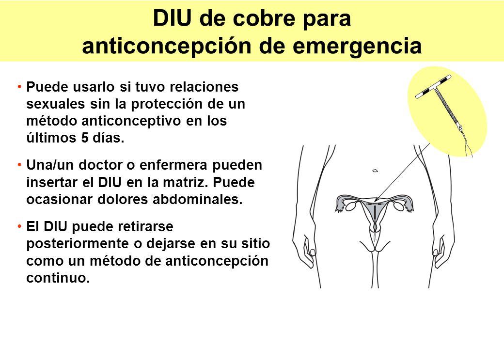 DIU de cobre para anticoncepción de emergencia Puede usarlo si tuvo relaciones sexuales sin la protección de un método anticonceptivo en los últimos 5