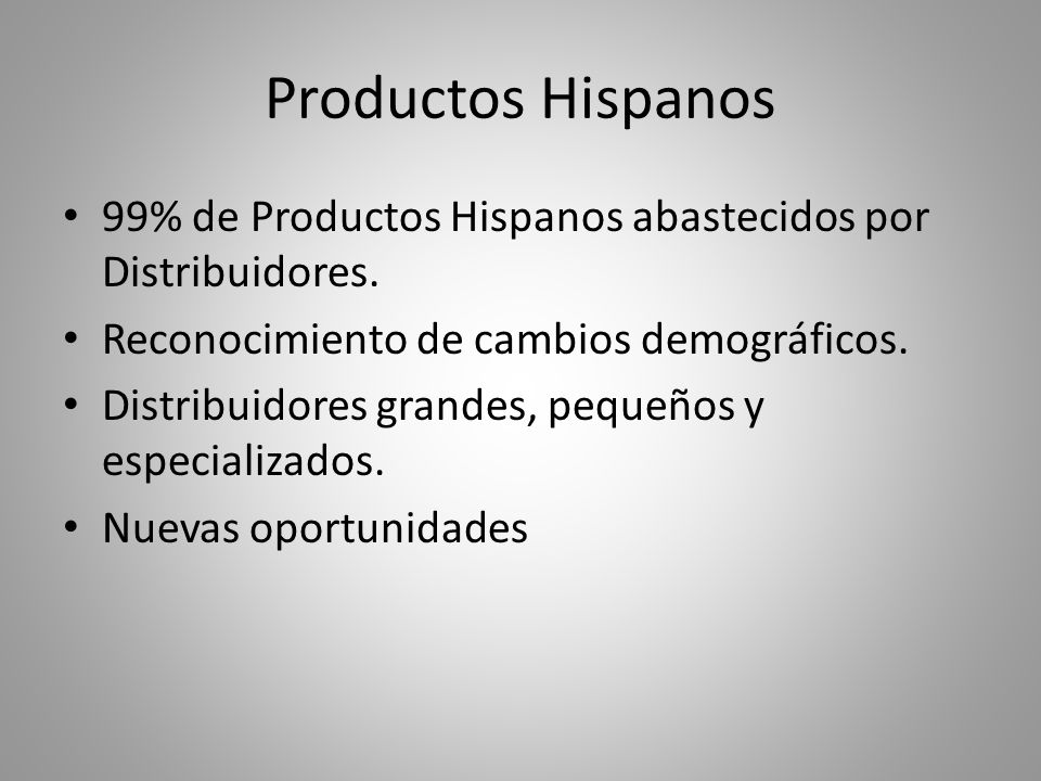 Productos Hispanos 99% de Productos Hispanos abastecidos por Distribuidores.