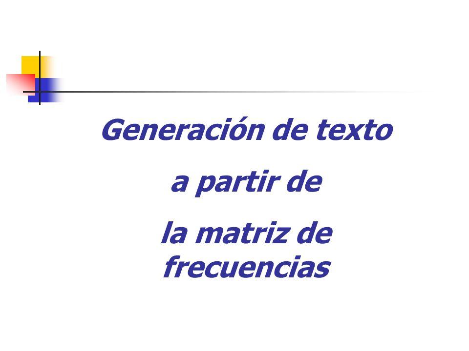 Generación de texto a partir de la matriz de frecuencias