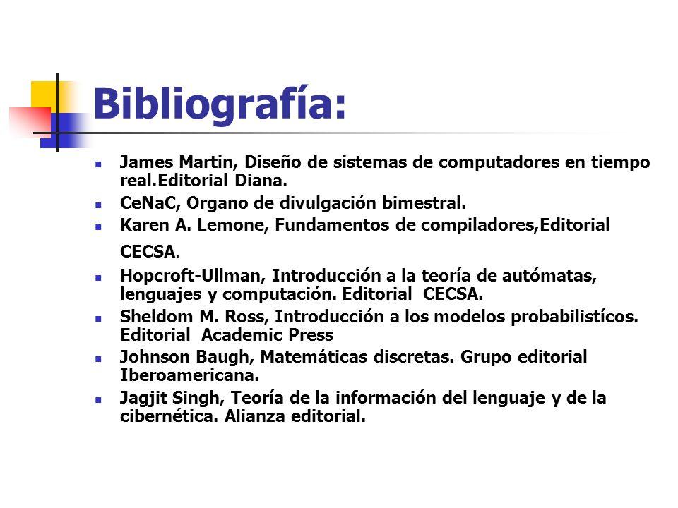 Bibliografía: James Martin, Diseño de sistemas de computadores en tiempo real.Editorial Diana. CeNaC, Organo de divulgación bimestral. Karen A. Lemone