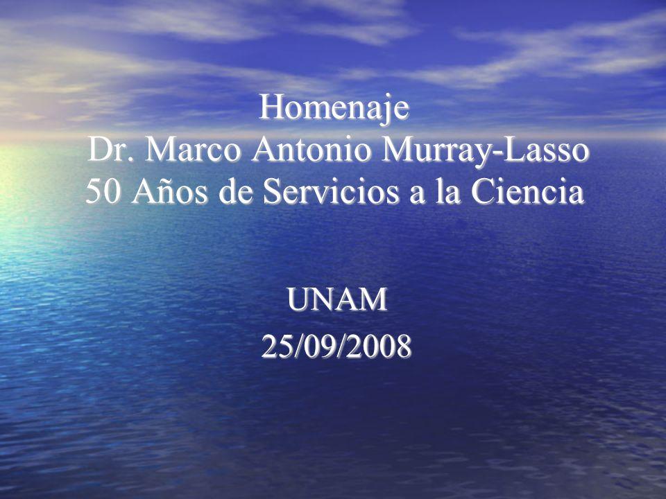 Homenaje Dr. Marco Antonio Murray-Lasso 50 Años de Servicios a la Ciencia UNAM25/09/2008