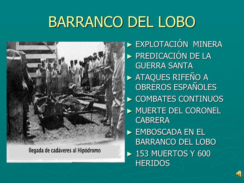 BARRANCO DEL LOBO EXPLOTACIÓN MINERA PREDICACIÓN DE LA GUERRA SANTA ATAQUES RIFEÑO A OBREROS ESPAÑOLES COMBATES CONTINUOS MUERTE DEL CORONEL CABRERA E