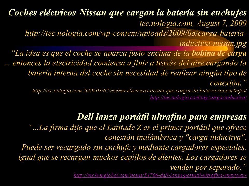 Coches eléctricos Nissan que cargan la batería sin enchufes tec.nologia.com, August 7, 2009 http://tec.nologia.com/wp-content/uploads/2009/08/carga-ba