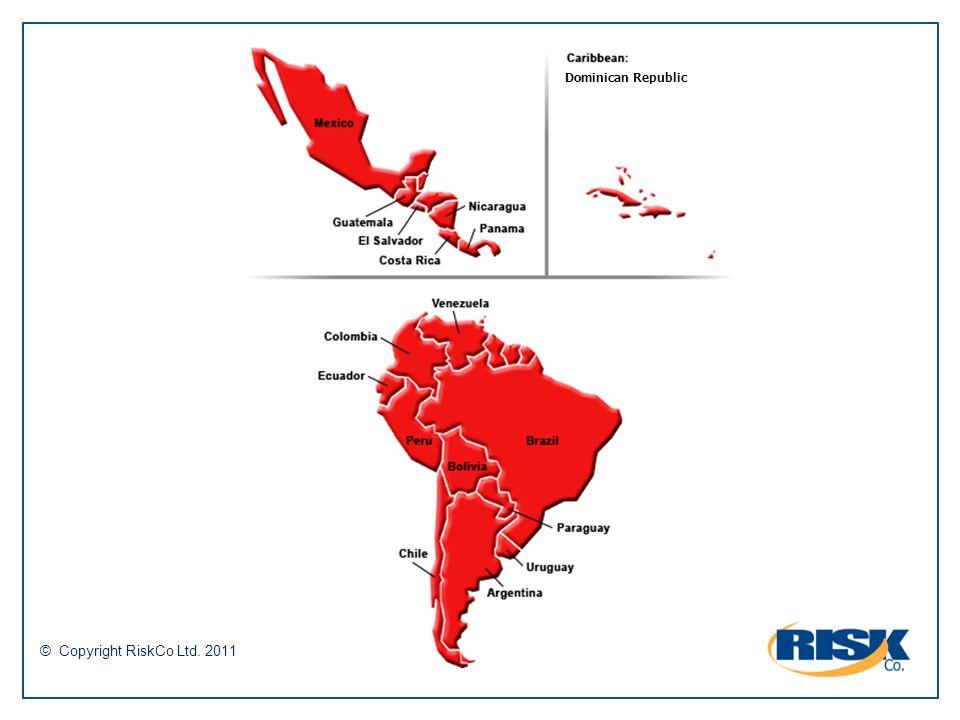 © Copyright RiskCo Ltd. 2011 Dominican Republic