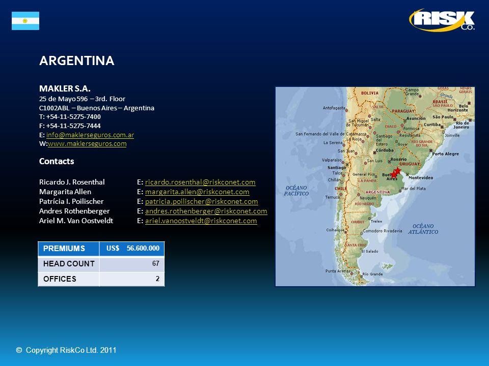 ARGENTINA MAKLER S.A. 25 de Mayo 596 – 3rd. Floor C1002ABL – Buenos Aires – Argentina T: +54-11-5275-7400 F: +54-11-5275-7444 E: info@maklerseguros.co