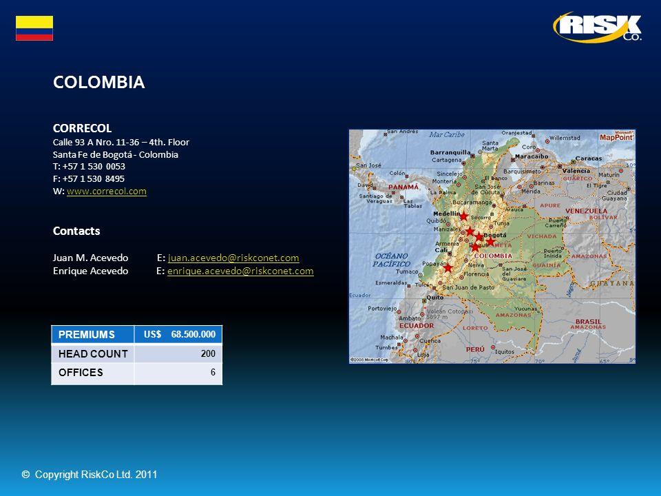 COLOMBIA PREMIUMS US$ 68.500.000 HEAD COUNT 200 OFFICES 6 CORRECOL Calle 93 A Nro. 11-36 – 4th. Floor Santa Fe de Bogotá - Colombia T: +57 1 530 0053