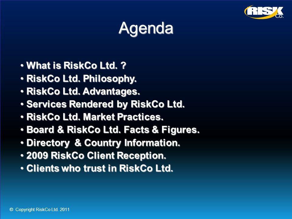 Agenda What is RiskCo Ltd. ? What is RiskCo Ltd. ? RiskCo Ltd. Philosophy. RiskCo Ltd. Philosophy. RiskCo Ltd. Advantages. RiskCo Ltd. Advantages. Ser