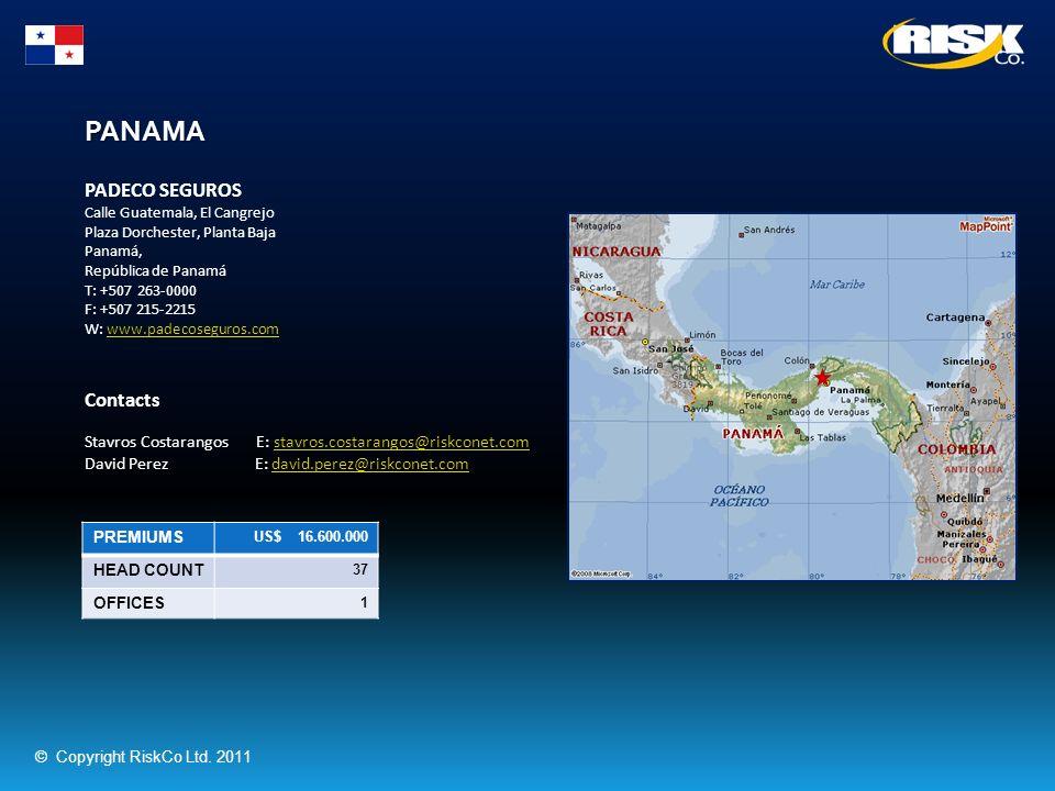 PANAMA PREMIUMS US$ 16.600.000 HEAD COUNT 37 OFFICES 1 PADECO SEGUROS Calle Guatemala, El Cangrejo Plaza Dorchester, Planta Baja Panamá, República de